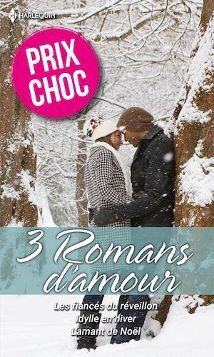 Vente EBooks : Les fiancés du réveillon - Idylle en hiver - L'amant de Noël  - Shirley Jump  - Diana Hamilton  - Meryl Sawyer