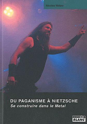 Du paganisme à Nietzsche ; se construire dans le métal