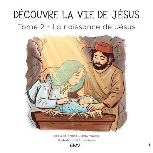 Découvre la vie de Jésus T.2 ; la naissance de Jésus