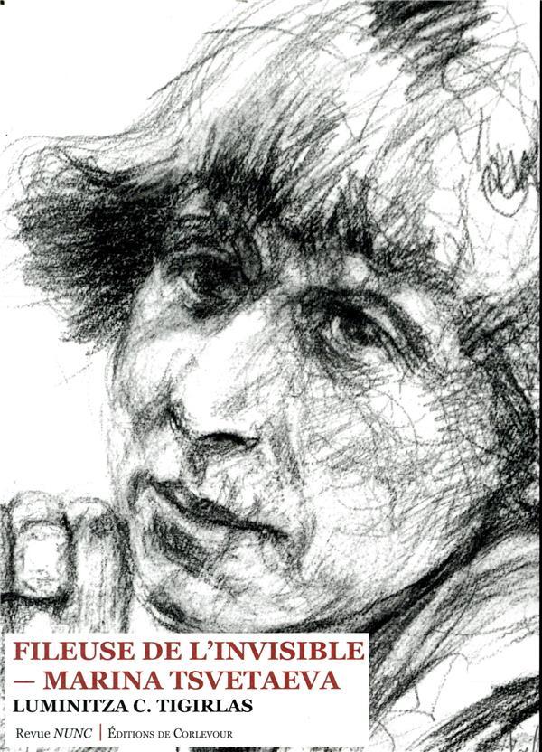 La fileuse de l'invisible : Marina Tsvetaeva