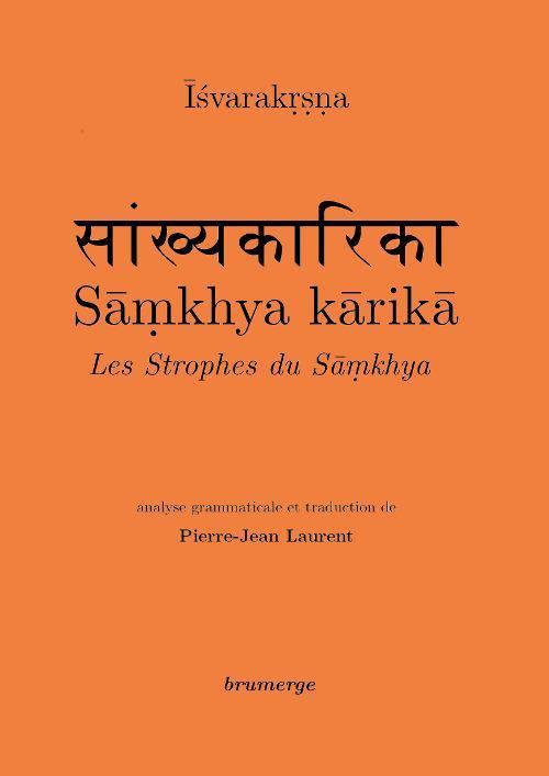 Sâmkhya kârikâ ; les strophes de Sâmkhya