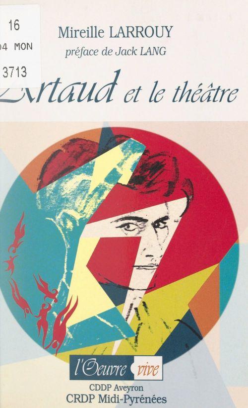 Artaud et le théâtre : 1920-1935, quinze ans de bonheur