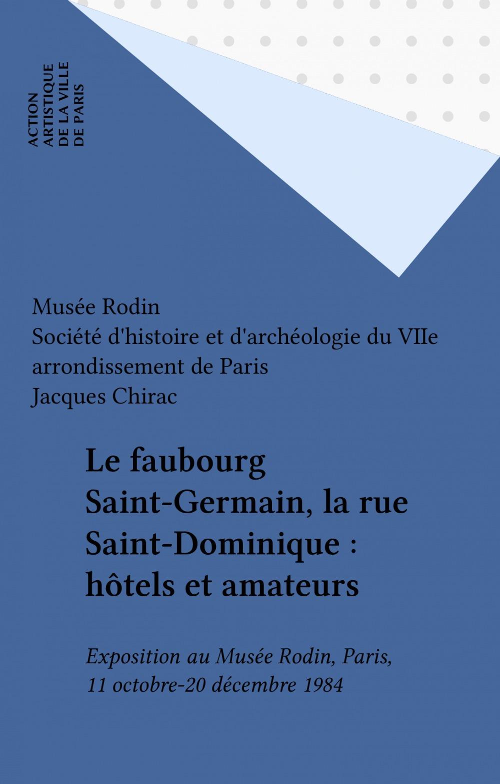 Le faubourg Saint-Germain, la rue Saint-Dominique : hôtels et amateurs