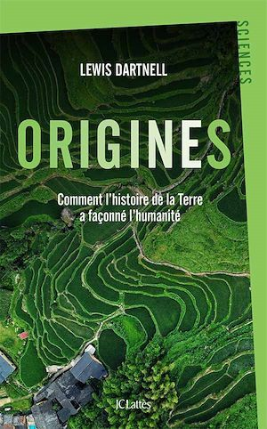 Origines ; comment l'histoire de la Terre a façonné l'humanité