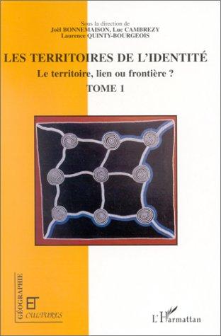Revue géographie et cultures ; les territoires de l'identité ; le territoire, lien ou frontière ? t.1
