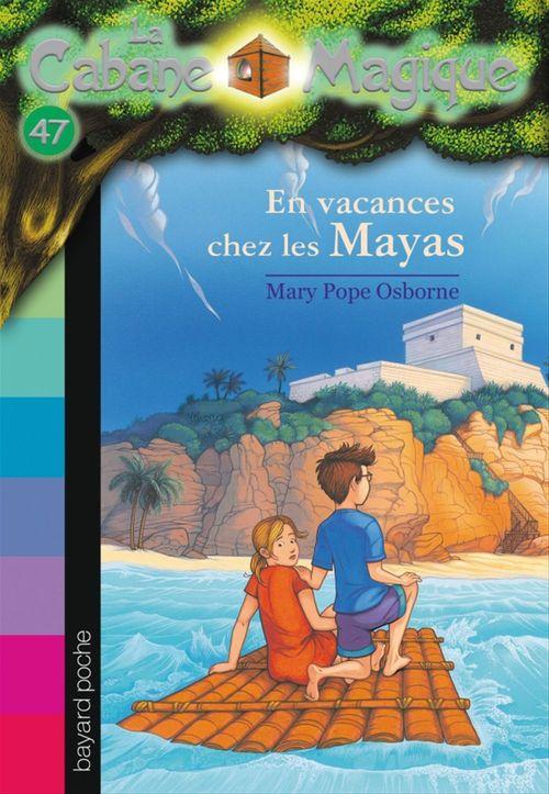 La cabane magique T.48 ; en vacances chez les Mayas