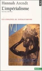 Couverture de L'Imperialisme. Les Origines Du Totalitarisme - Volume 02