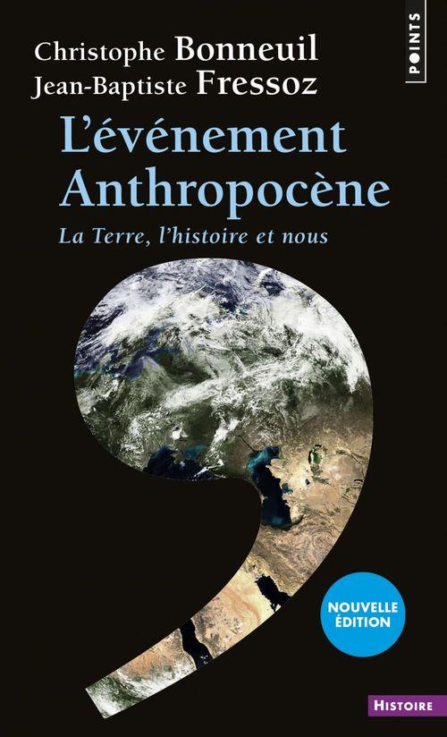 L'événement anthropocène ; la Terre, l'histoire et nous