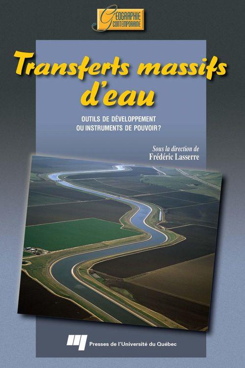transferts massifs d'eau ; outils de développement ou instruments de pouvoir ?