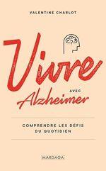 Vente EBooks : Vivre avec Alzheimer : comprendre les défis du quotidien  - Valentine Charlot