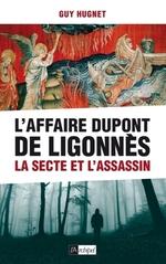 L'affaire Dupont de Ligonnès ; la secte et l'assassin