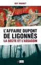 L'affaire Dupont de Ligonnès ; la secte et l'assassin  - Guy Hugnet