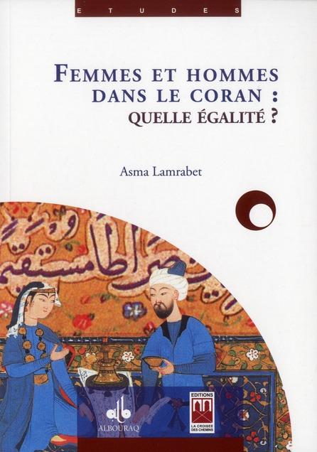 Femmes Et Hommes Dans Le Coran : Quelle Egalite ?
