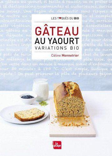 gâteau au yaourt ; variations bio