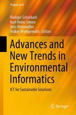 Advances and New Trends in Environmental Informatics  - Jens Weismuller - Rüdiger Schaldach - Karl-Heinz Simon - Volker Wohlgemuth