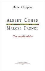 Vente Livre Numérique : Marcel Pagnol-Albert Cohen, une amitié solaire  - Dane Cuypers