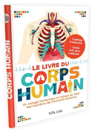 Le livre du corps humain ; un voyage fantastique et ludique au coeur des mystères de l'anatomie humaine !