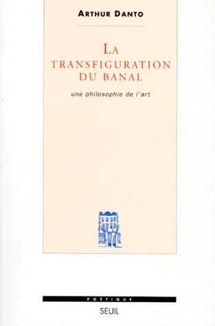 REVUE POETIQUE ; la transfiguration du banal ; une philosophie de l'art