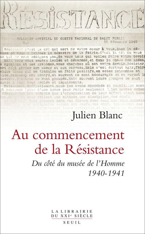 Au commencement de la résistance ; du côté du musée de l'Homme 1940-1941