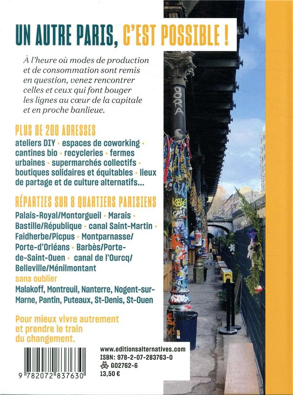 Guide du Paris alternatif ; cantines locavores, boutiques solidaires, hôtels écolo, ateliers participatifs ; plus de 200 adresses pour vivre la ville autrement