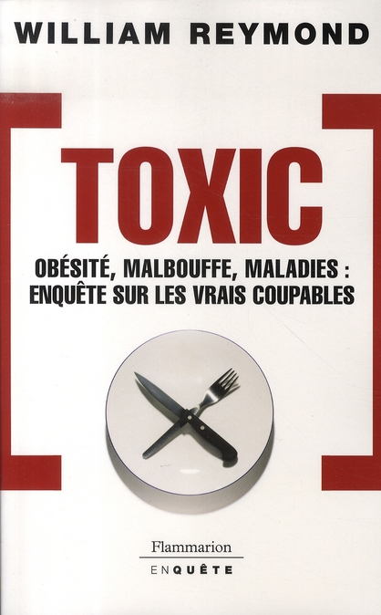 Toxic ; obésité, malbouffe, maladies : enquête sur les vrais coupables