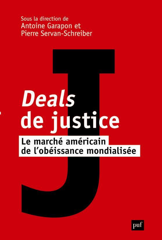 Deals de justice ; le marché américain de l'obéissance mondialisée