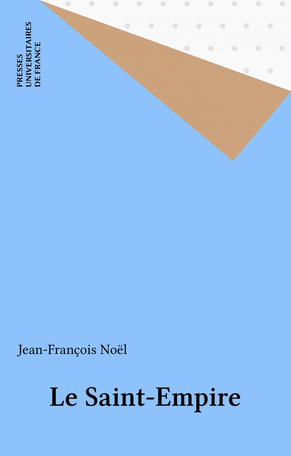 Le Saint-Empire  - Noel J.F  - Jean-François Noël