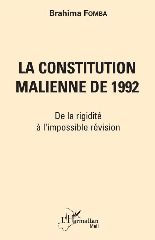 La constitution malienne de 1992 ; de la rigidité à l'impossible révision