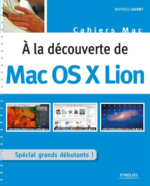 à la découverte de Mac Os X Lion ; spécial grands débutants !