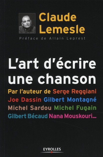 L'art d'écrire une chanson ; par l'auteur de Serge Reggiani, Joe Dassin, Gilbert Montagné, Michel Sardou, Michel Fugain, Gilbert Bécaud, Nana Mouskouri...