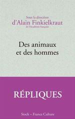 Vente EBooks : Des animaux et des hommes  - Alain Finkielkraut