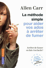 Vente Livre Numérique : La méthode simple pour aider vos ados à arrêter de fumer  - Allen CARR