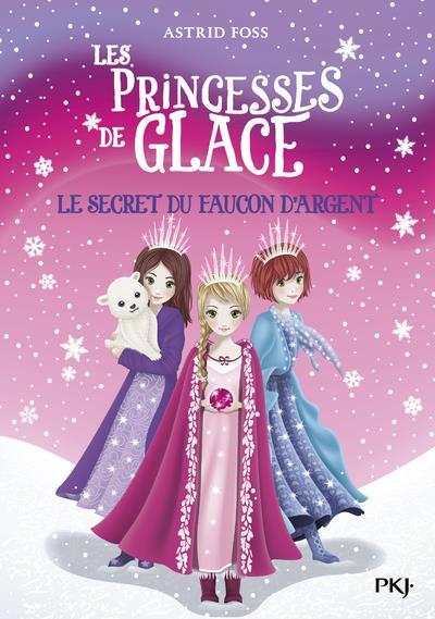 les princesses de glace t.1 ; le secret du faucon d'argent