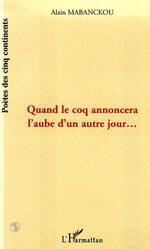 Vente Livre Numérique : QUAND LE COQ ANNONCERA L'AUBE D'UN AUTRE JOUR  - Alain Mabanckou