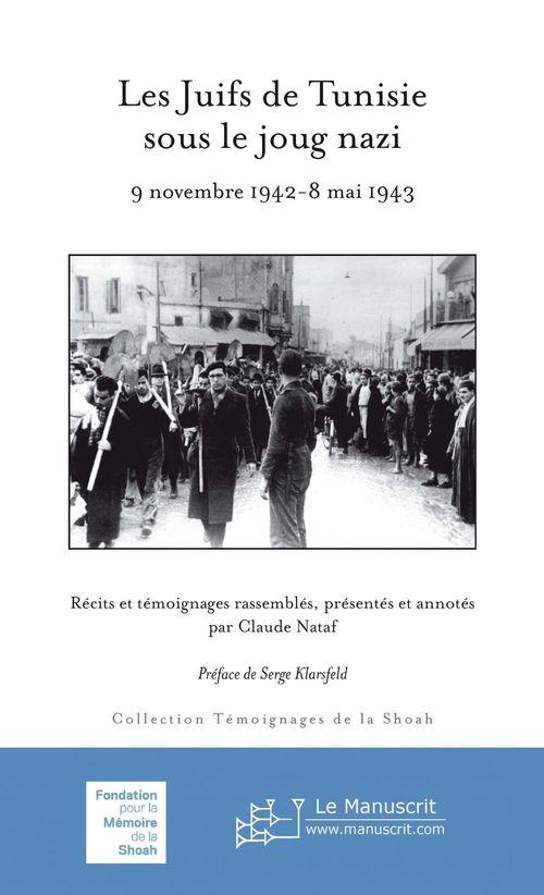 Les Juifs de Tunisie sous le joug nazi  - Claude NATAF