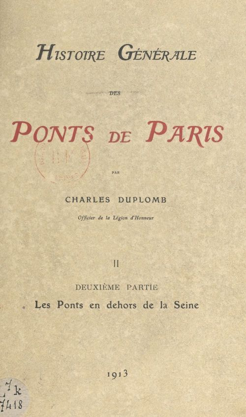 Histoire générale des ponts de Paris (2). Les ponts en dehors de la Seine  - Charles Duplomb