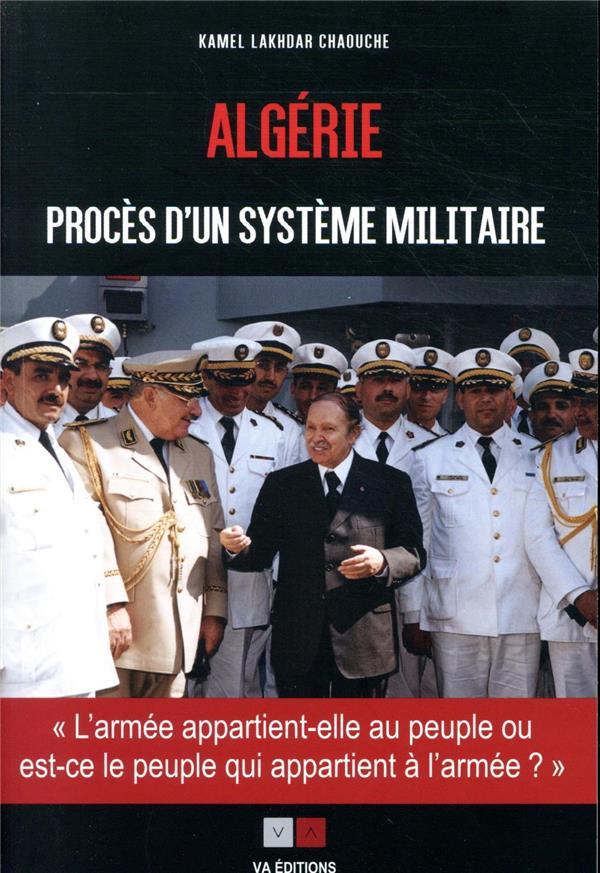 Algérie : procès d'un système militaire ;