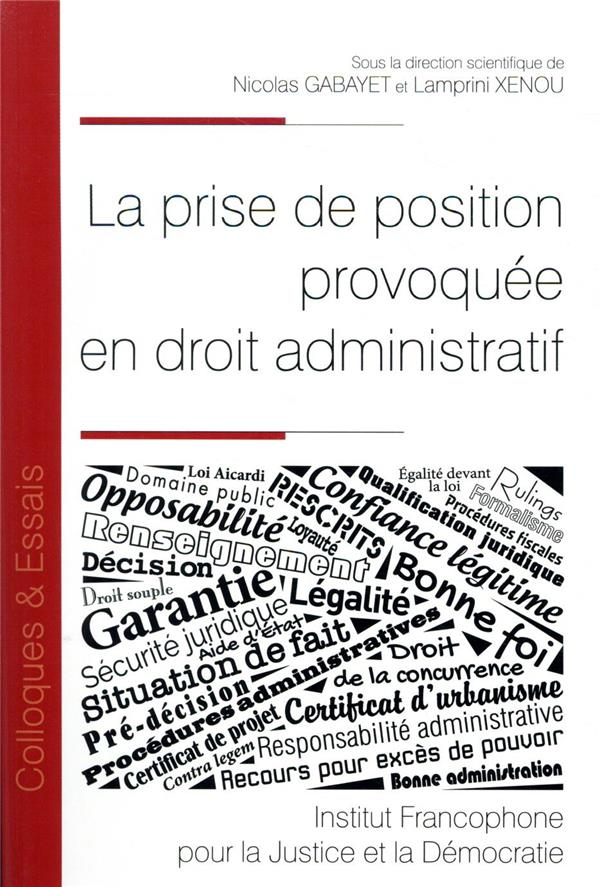La prise de position provoquée en droit administratif