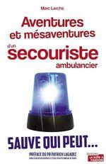 Vente Livre Numérique : Aventures et mésaventures d'un secouriste ambulancier  - Marc Lerchs