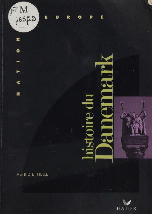 Histoire du Danemark  - Astrid E. Helle