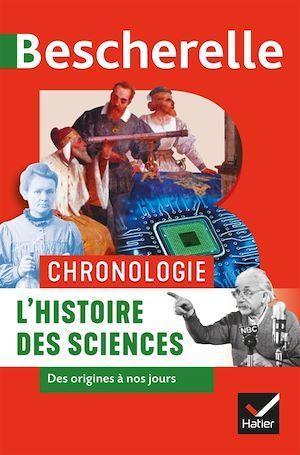 Bescherelle ; chronologie ; l'histoire des sciences des origines à nos jours