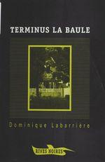 Vente EBooks : Terminus La Baule  - Dominique Labarrière