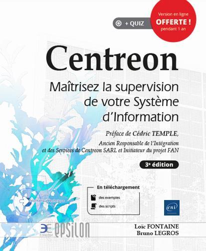 Centreon ; Maitrisez La Supervision De Votre Systeme D'Information (3e Edition)