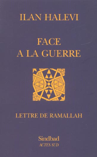 Face A La Guerre ; Lettre De Ramallah