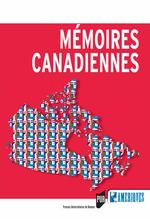 Mémoires canadiennes  - Marc Bergère - Catherine Hinault - Hélène Harter - Éric Pierre - Jean-François Tanguy