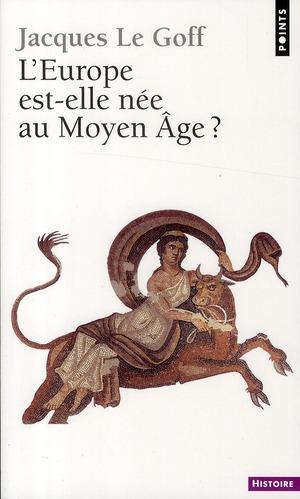 L'Europe Est-Elle Nee Au Moyen Age ?