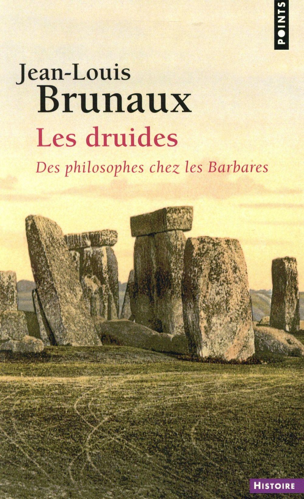 Les druides ; des philosophes chez les barbares