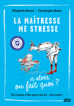 Vente EBooks : Et alors ? - tome 01 : La Maîtresse me stresse...  - Christophe BESSE - Elisabeth BRAMI