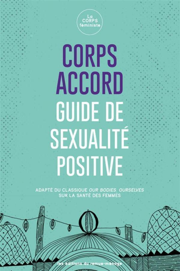 Corps accord ; guide de sexualité positive