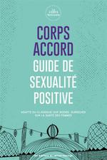 Couverture de Corps Accord - Guide De Sexualite Positive